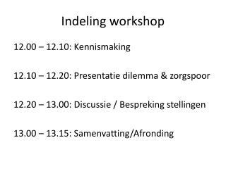 Indeling workshop