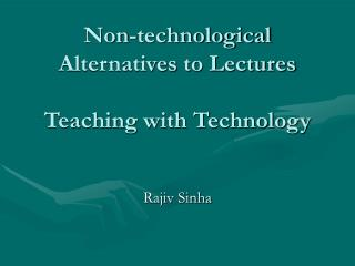 Non-technological Alternatives to Lectures Teaching with Technology
