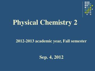 Physical Chemistry 2