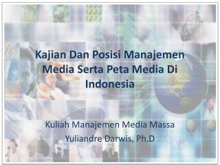 Kajian Dan Posisi Manajemen Media Serta Peta Media Di Indonesia