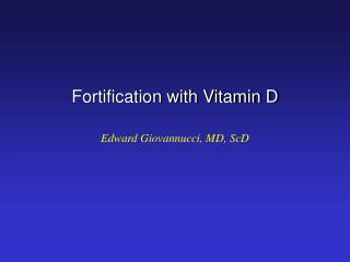 Fortification with Vitamin D
