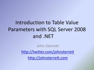 Introduction to Table Value Parameters with SQL Server 2008 and .NET