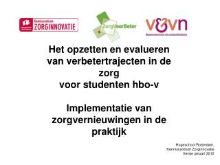 Het opzetten en evalueren van verbetertrajecten in de zorg voor studenten hbo-v