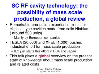 SC RF cavity technology: the possibility of mass scale production, a global review