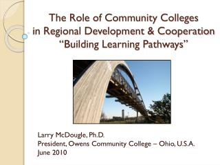 "The Role of Community Colleges in Regional Development & Cooperation  ""Building Learning Pathways"""