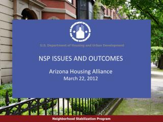 NSP ISSUES AND OUTCOMES Arizona Housing Alliance  March 22, 2012