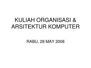 KULIAH ORGANISASI & ARSITEKTUR KOMPUTER