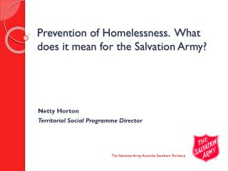 Prevention of Homelessness.  What does it mean for the Salvation Army?