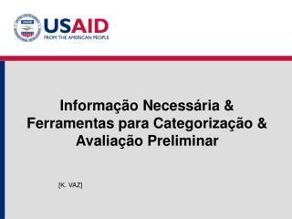 Informação Necessária & Ferramentas para Categorização & Avaliação Preliminar