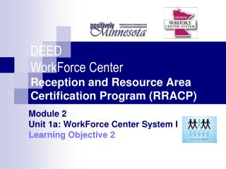 DEED WorkForce Center Reception and Resource Area Certification Program (RRACP)