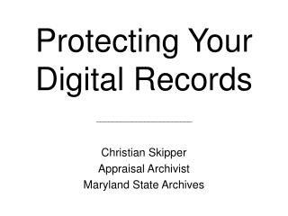 Protecting Your Digital Records