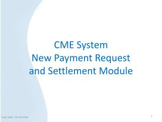 CME System New  Payment Request  and Settlement Module