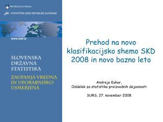 Prehod na novo klasifikacijsko shemo SKD 2008 in novo bazno leto