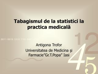 Tabagismul de la statistici la practica medicală