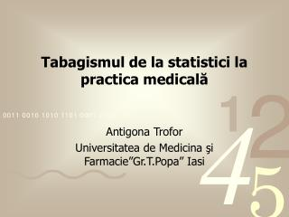 Tabagismul de la statistici la practica medical?
