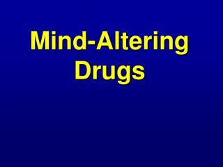 Mind-Altering Drugs
