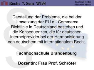 Fachhochschule Brandenburg Dozentin: Frau Prof. Schröter