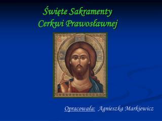Swiete Sakramenty  Cerkwi Prawoslawnej