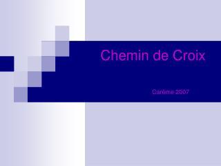 Chemin de Croix Carême 2007