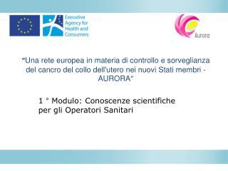 1 ° Modulo: Conoscenze scientifiche per gli Operatori Sanitari