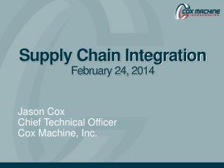 Supply Chain Integration February 24, 2014