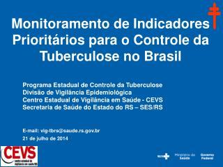 Monitoramento de Indicadores Prioritários para o Controle da Tuberculose no Brasil