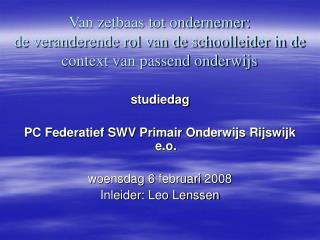 studiedag PC Federatief SWV Primair Onderwijs Rijswijk e.o. woensdag 6 februari 2008