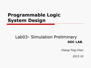 Programmable Logic      System Design