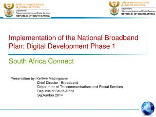 Implementation of the National Broadband Plan: Digital Development Phase 1