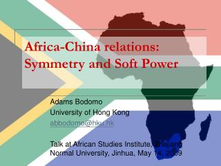 Africa-China relations: Symmetry and Soft Power