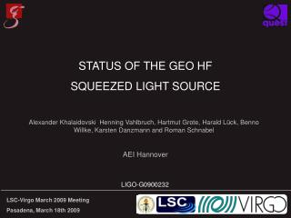 STATUS OF THE GEO HF                                                        SQUEEZED LIGHT SOURCE
