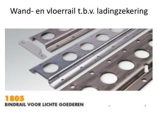 Wand- en vloerrail t.b.v. ladingzekering