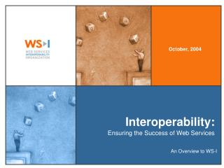 Interoperability: Ensuring the Success of Web Services