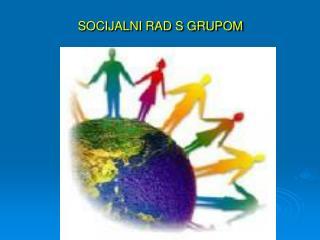 SOCIJALNI RAD S GRUPOM
