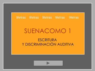 SUENACOMO 1 ESCRITURA  Y DISCRIMINACIÓN AUDITIVA