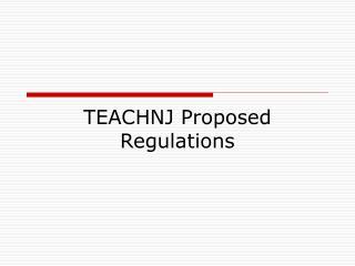 TEACHNJ Proposed Regulations