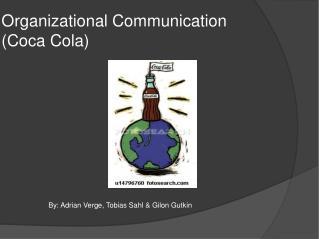 Organizational Communication  ( Coca Cola )