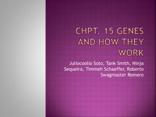 Chpt . 15 Genes and how they work