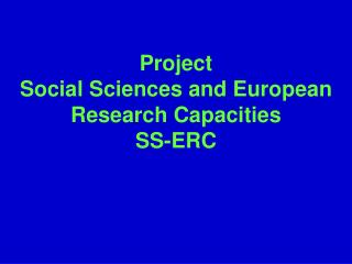 Project Social Sciences and European Research Capacities SS-ERC