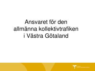Ansvaret för den  allmänna kollektivtrafiken  i Västra Götaland