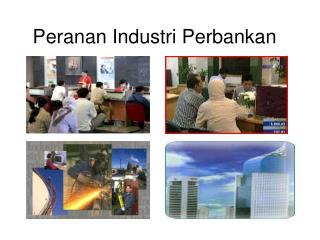 Peranan Industri Perbankan