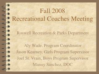 Fall 2008 Recreational Coaches Meeting