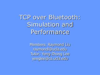 TCP over Bluetooth: Simulation and Performance