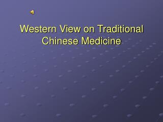 Western View on Traditional Chinese Medicine