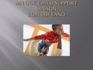 MN DOC CHILD SUPPORT LIAISON LORI LOFRANO