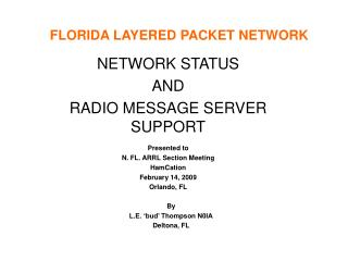 FLORIDA LAYERED PACKET NETWORK