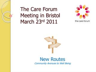 The Care Forum  Meeting in Bristol   March 23 rd  2011