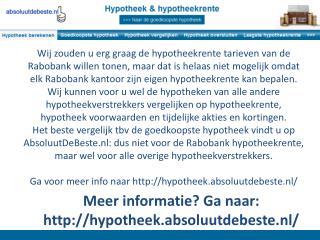 Meer informatie? Ga naar: http ://hypotheek.absoluutdebeste.nl/