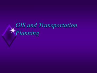 GIS and Transportation Planning