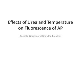 Effects of Urea and Temperature on Fluorescence of AP